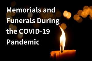 Funerales y Memoriales durante la pandemia de Covid-19